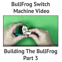 Assembling the BullFrog Switch Machine - Part 3