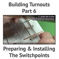 Building A Turnout, Step 6 - Preparing & Installing The Switchpoints