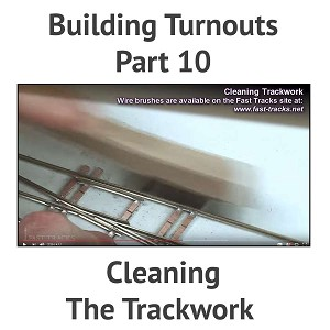 Building A Turnout, Step 10- Cleaning The Trackwork