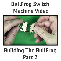 Assembling the BullFrog Switch Machine - Part 2
