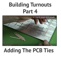 Building A Turnout, Step 4 - Adding The PCB Ties