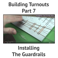 Building A Turnout, Step 7 - Installing The Guardrails