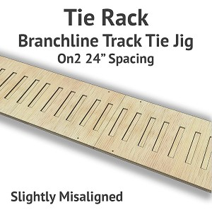 Tie Rack - Tie Jig for On2 Branchline - Slightly Misaligned