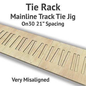 Tie Rack - Tie Jig for On30 Mainline - Very Misaligned