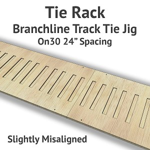 Tie Rack - Tie Jig for On30 Branchline - Slightly Misaligned